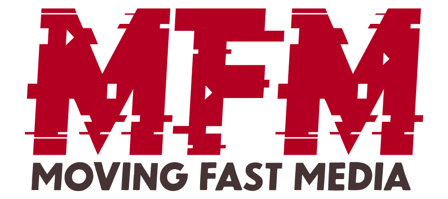 Moving Fast Media